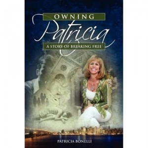 Guest Post by Patricia Bonelli Author of 'Owning Patricia: A Story of Breaking Free'