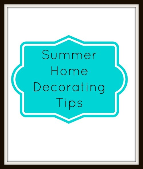 Summer Home Decorating Tips