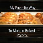 My Favorite Way To Make a Baked Potato