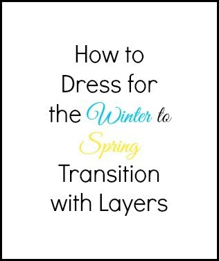 How to Dress for the Winter to Spring Transition with Layers