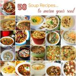 50 Soup Recipes to Warm Your Soul