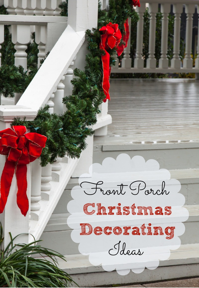 Front porch christmas decorating ideas and a speed for Christmas holiday ideas