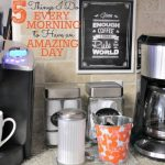 5 Things I Do Every Morning To Make Sure I Have An Amazing Day