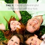 31 Days to a More Fabulous You: Creating Meaningful Relationships with Your Kids (Day 4)