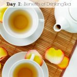 31 Days to a More Fabulous You: The Benefits of Drinking Tea (Day 7)