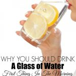 Why You Should Drink a Glass of Water First Thing in the Morning