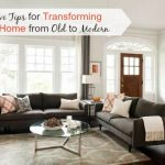 6 Creative Tips for Transforming Your Home from Old to Modern