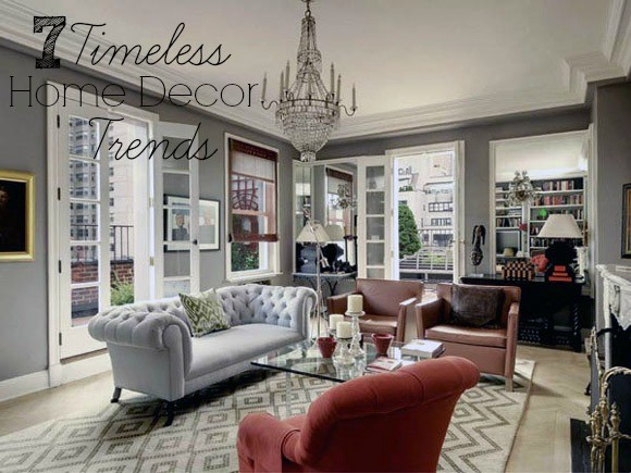 7 timeless home decor trends mom fabulous for Timeless home design