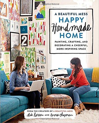 A Beautiful Mess A Happy Handmade Home