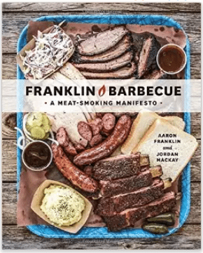 Franklin Barbecue -- One of Austin's famous restaurants is now in cookbook form.