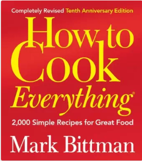 How to Cook Everything - One of the 33 cookbooks I recommend adding to your collection.