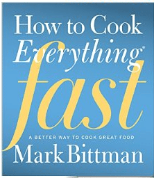 How to Cook Everything Fast -- One of my favorite cookbooks and one of my list of 33 cookbooks.