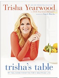 Trisha's Table - Healthy, delicious, sometimes sinful recipes from country music super star and star chef Trisha Yearwood