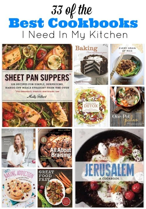 33 of the Best Cookbooks I need in my kitchen -- From dinnertime meals and baking, to international cooking and a new way of eating, these 33 cookbooks offer a wide range of techniques and choices.
