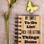 My Simple To-Do List Trick for Getting Things Done
