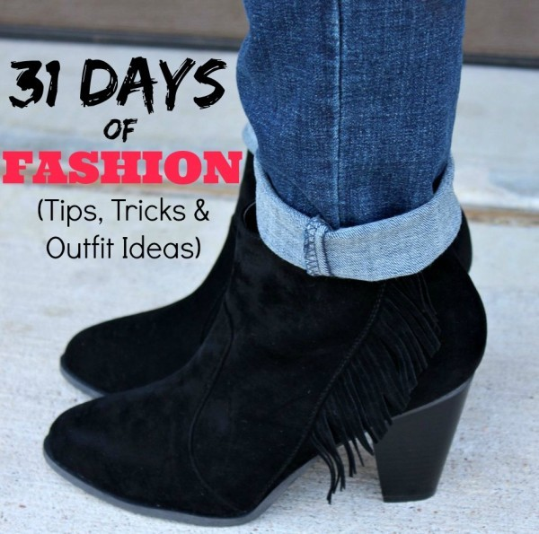 31 Days of Fashion - Join Mom Fabulous for 31 days as she shares fashion tips, tricks and outfit ideas.