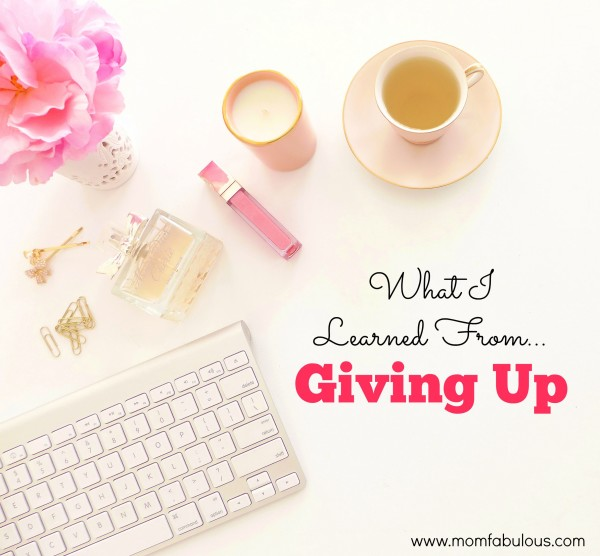 What I Learned from Giving Up