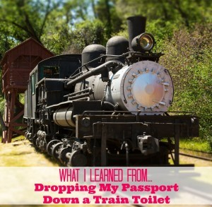 What I Learned From Dropping My Passport Down a Train Toilet