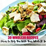 30 Whole30 Recipes – Dinner Ideas to Help You On Your Whole30 Journey