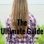 The Ultimate Guide for How to Grow Your Hair Faster