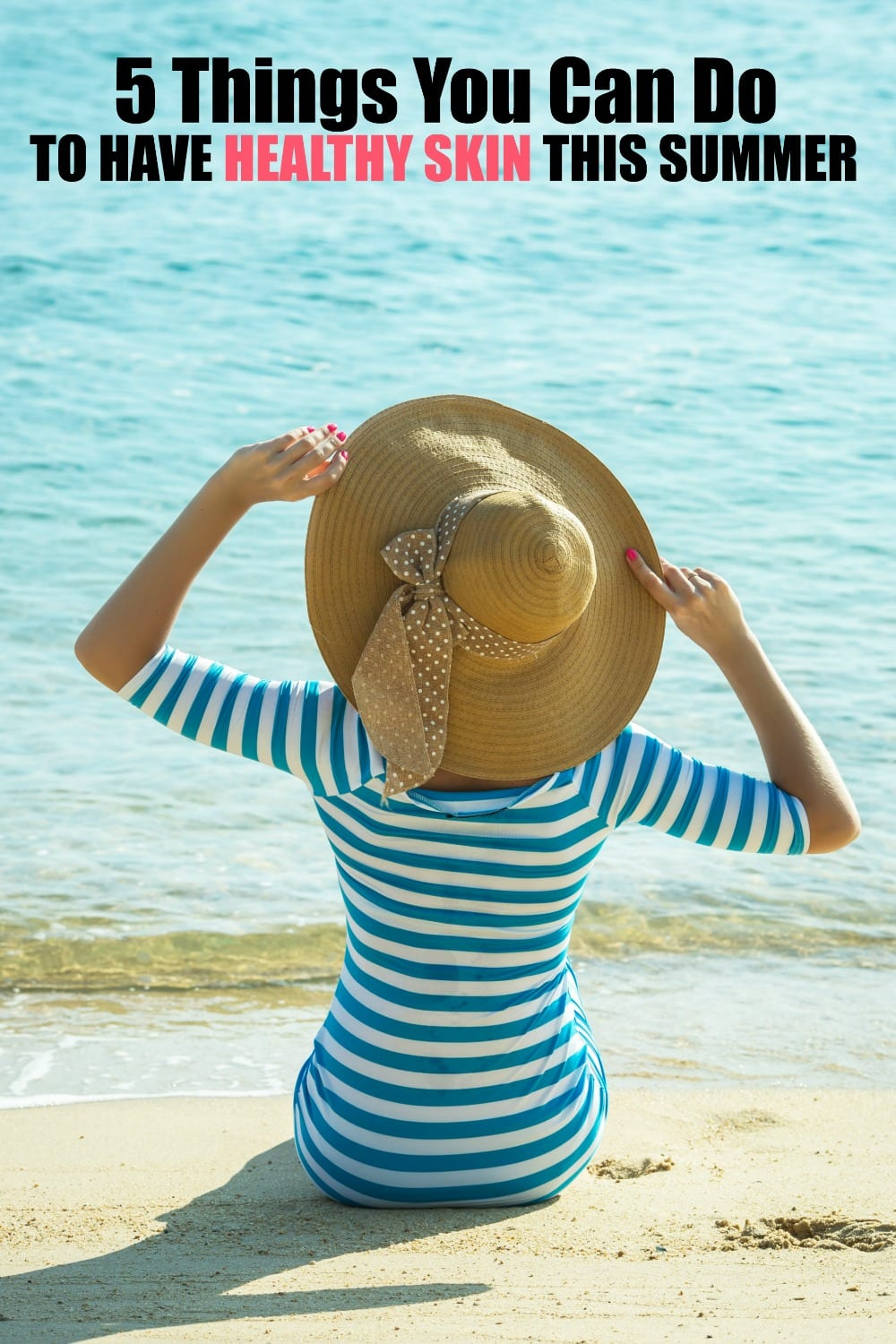 These five summer skin care tips can help protect your skin, helping it look and feel its best - even when the summer sun beckons.