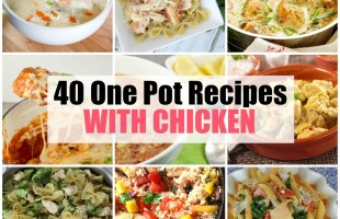 40 One Pot Recipes with Chicken