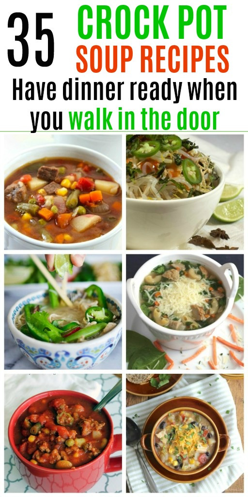 These 35 crock pot soup recipes will not only help make dinner time less stressful, but they'll warm your insides and get you ready for a cozy night in.
