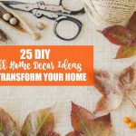 25 DIY Fall Home Decor Ideas to Transform Your Home