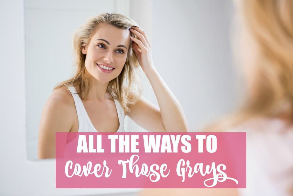 Are you annoyed and fed up with those pesky gray hairs popping up right after you colored your hair? Or maybe you want to extend the days between colorings, but you need to cover those grays that showed up uninvited in your hairline. Here are all the ways to cover those grays easily and quickly.