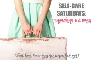 Self-Care Saturdays: Unpacking Our Bags
