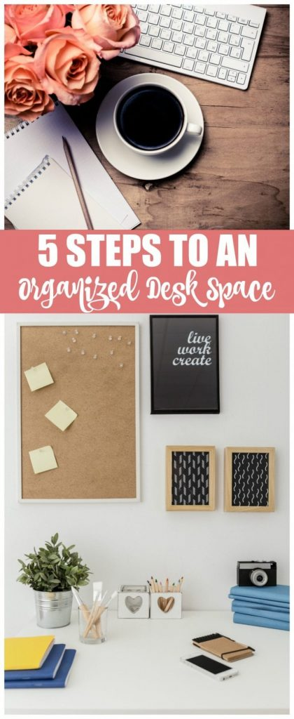 If you're in need of an organized desk space, these five steps will help get you there. It's time to stop drowning in unnecessary papers and other random items and create a space that works for you and not against you. Let's do this.