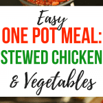 Easy One-Pot Meal: Stewed Chicken