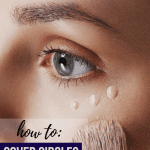 The Best Products and Tips On How to Cover Under Eye Circles