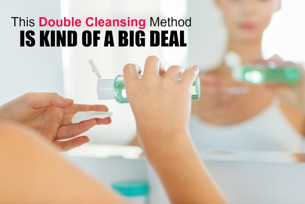 This double cleansing method you keep hearing about, yeah, it's kind of a big deal. (Because it works.)