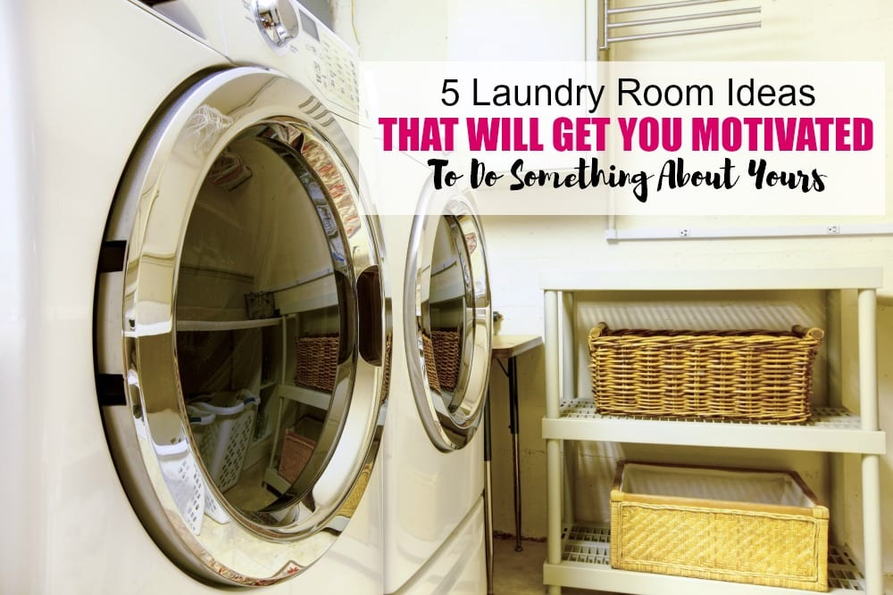 These five laundry room ideas will get you motivated to do something about yours.
