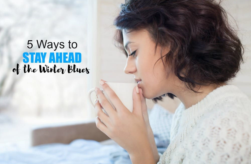 If you're struggling with the winter blues, or you have in the past, there are a few things you can do to stay ahead of them before they drag you down so low, you feel there's not much hope.