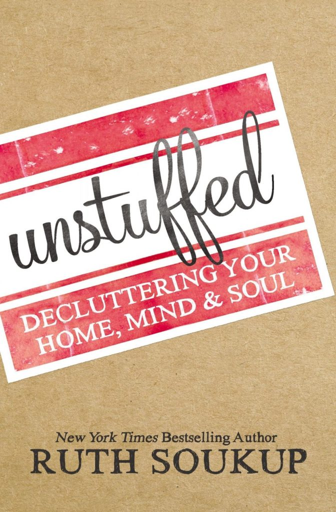Unstuffed Decluttering Your Home Mind Soul