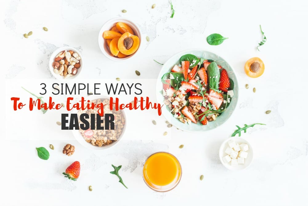 How to eat healthy - sometimes we make eating healthy so dang hard on ourselves. Here are 3 simple ways to make it a bit easier.