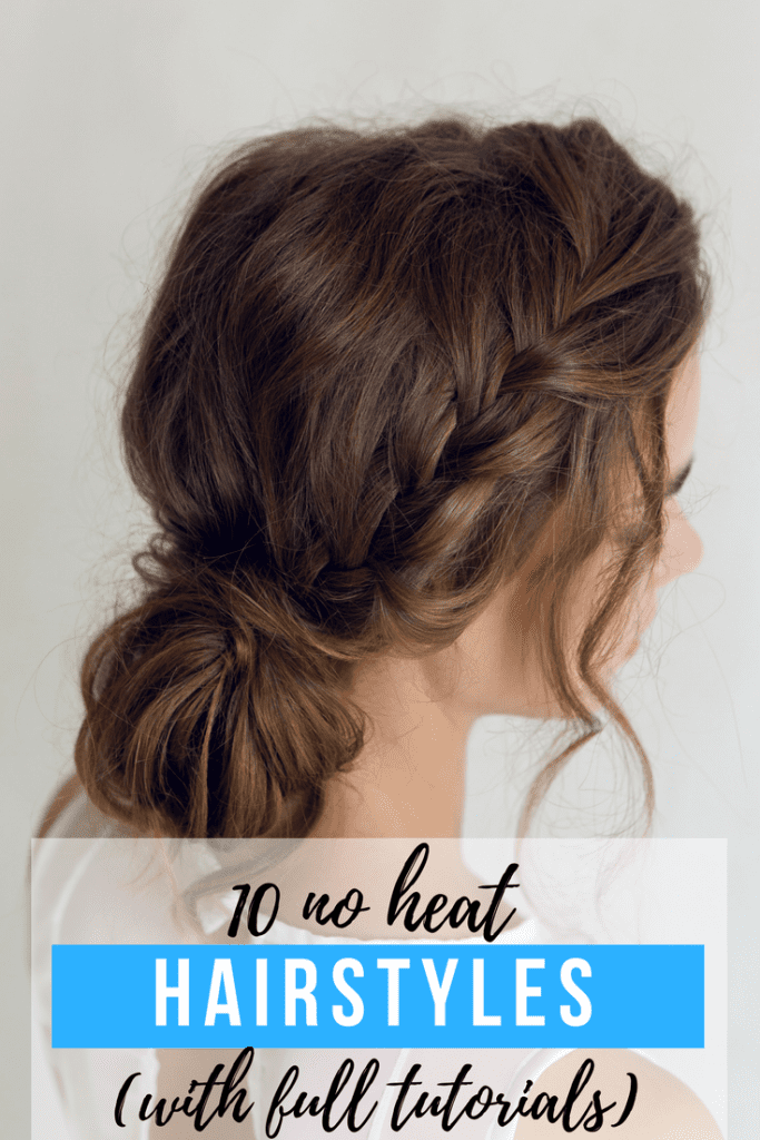10 No Heat Hairstylles
