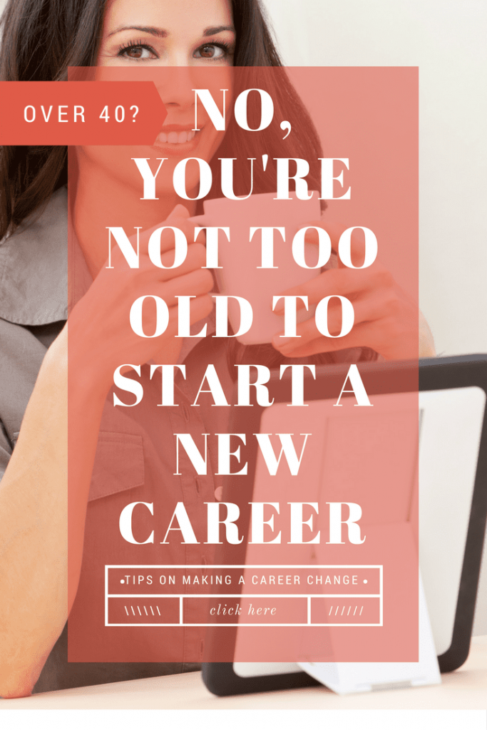 Have you ever caught yourself thinking or even saying out loud that you're too old to start a new career? Keep reading to see how far from the truth that is. Plus, some ideas and inspiration for starting over after 40.