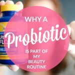 Why a Probiotic is Part of My Beauty Routine