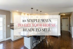 10 Simple Ways to Get Your House Ready to Sell