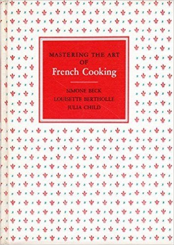 Julia Child Mastering the Art of French Cooking
