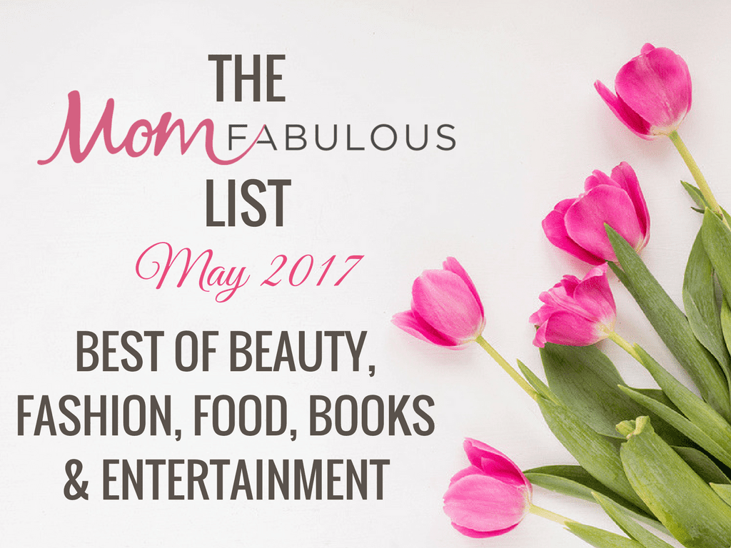 Welcome to a new monthly feature titled The Mom Fabulous List, where I share what I'm currently loving. From beauty products and fashion, to books and food, only the best of the best make it on the list.