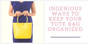 Ingenious Ways to Keep Your Tote Bag Organized