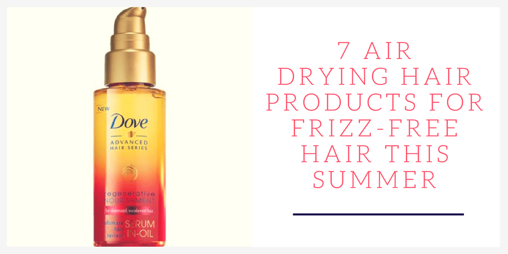 7 Air Drying Hair Products for Frizz-Free Hair This Summer