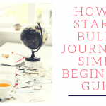 How to Start a Bullet Journal: A Simple Beginner's Guide