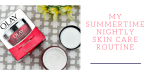 My Summertime Nightly Skin Care Routine