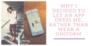 Why I Decided To Let An App Dress Me, Rather Than Wear A Uniform