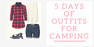 5 Days of Outfits for Camping